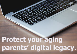 Protect Your Parents' Digital Legacy